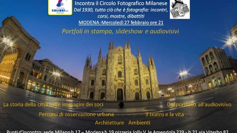 Modena 27 febbraio 2019 ore 21:00 – Il Fotoclub Colibrì BFI di  Modena incontra il Circolo Fotografico Milanese