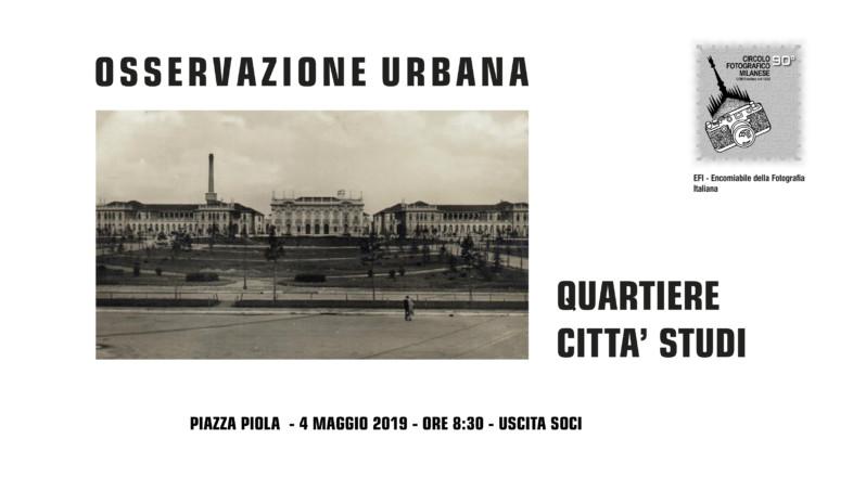 """4 MAGGIO 2019 – ORE 8:30 – OSSERVAZIONE URBANA """"CITTA' STUDI"""""""