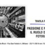 23/11/19 h.15:00 – TAVOLA ROTONDA: PASSIONE E PROFESSIONE IL RUOLO DEI CIRCOLI FOTOGRAFICI