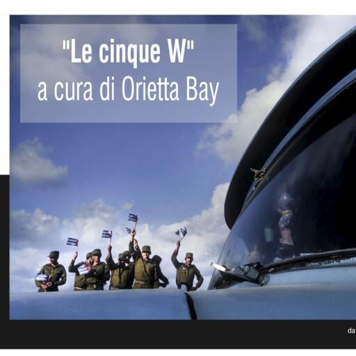 """11 GENNAIO 2021 – ORE 21:00 – """"LE CINQUE W"""" A CURA DI ORIETTA BAY"""