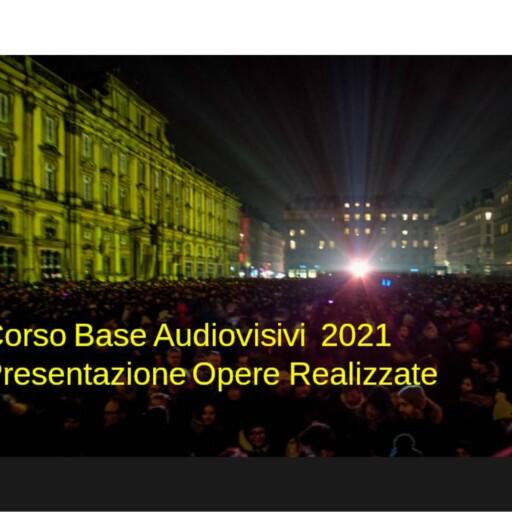 22 MARZO 2021 – ORE 21:00 – CORSO BASE AUDIOVISIVI 2021